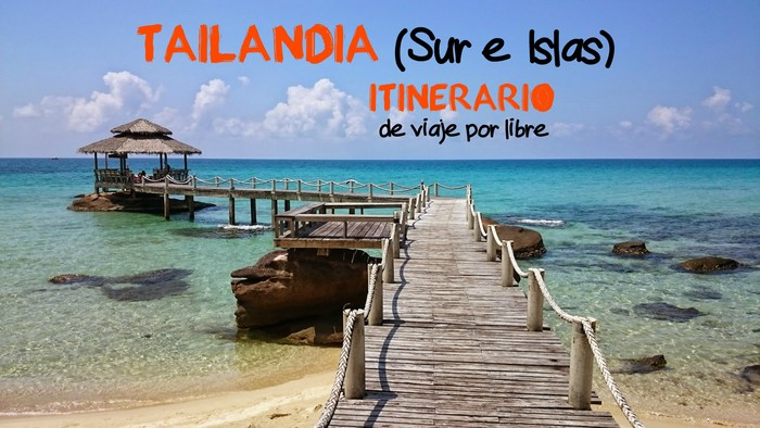 blog itinerario tailandia sur islas mi aventura viajando portada 2