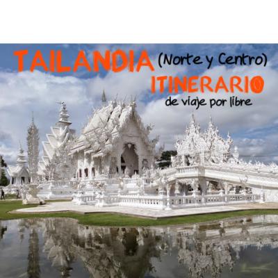 Tailandia (Norte y Centro): Itinerario de viaje por libre