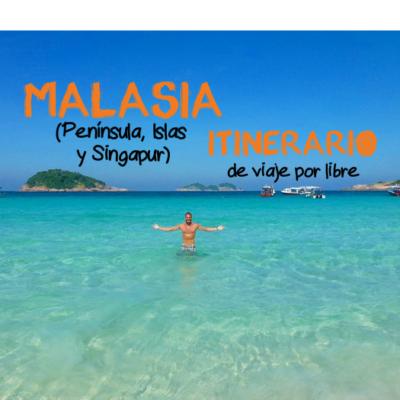 Malasia (Península, Islas y Singapur): Itinerario de viaje por libre