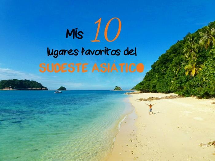 mis 10 lugares favoritos del Sudeste Asiático mi aventura viajando