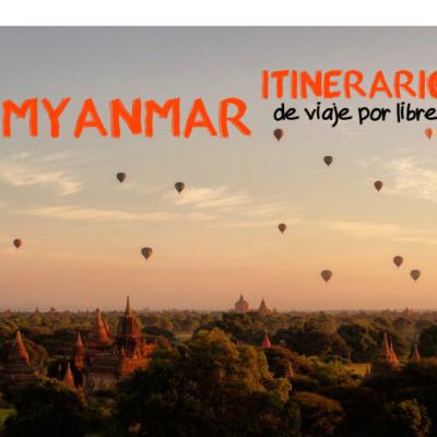 Myanmar: Itinerario de viaje por libre