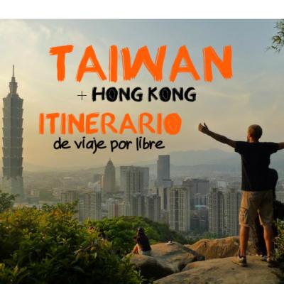 Taiwan + Hong Kong: Itinerario de viaje por libre