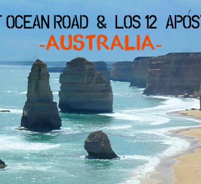 Great Ocean Road y los Doce Apóstoles. Panorámicas espectaculares en Australia